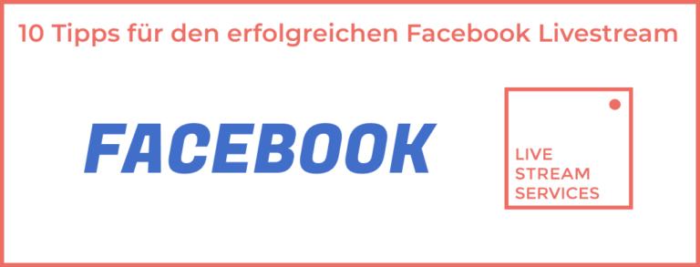 Facebook Livestream 10 Tipps